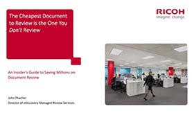 An Insider's Guide to Saving Millions on Document Review